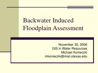 Backwater Induced Floodplain Assessment