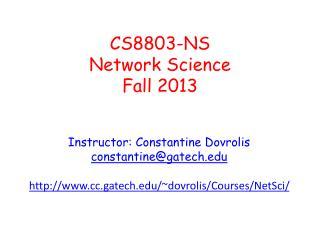 CS8803-NS Network Science Fall 2013