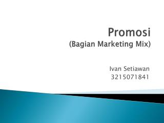 Promosi (Bagian Marketing Mix)