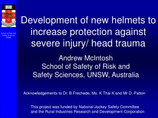Development of new helmets to increase protection against severe injury/ head trauma