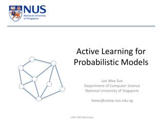 Active Learning for Probabilistic Models