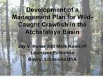 Development of a Management Plan for Wild-Caught Crawfish in the Atchafalaya Basin