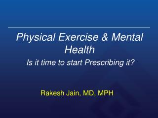 Physical Exercise & Mental Health  Is it time to start Prescribing it ?