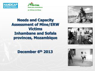 Needs and Capacity Assessment of Mine/ERW Victims Inhambane and Sofala provinces, Mozambique