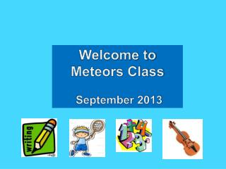 Welcome to Meteors Class September 2013