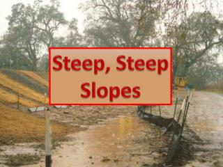Steep, Steep Slopes
