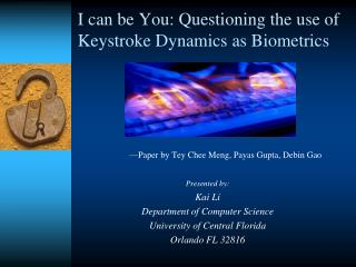 I can be You: Questioning the use of Keystroke Dynamics as Biometrics