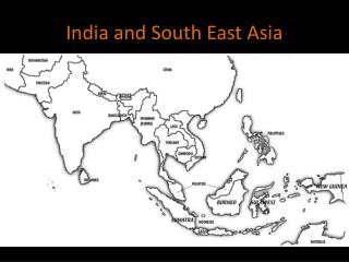 India and South East Asia