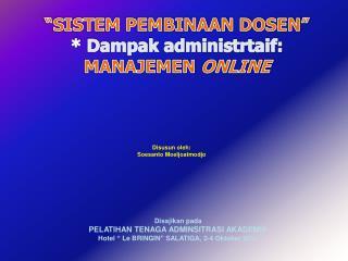 Disusun oleh : Soesanto Moeljoatmodjo