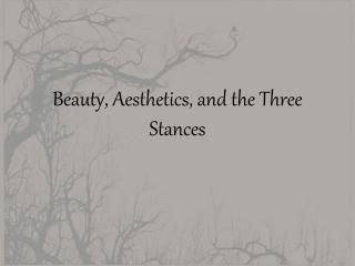 Beauty, Aesthetics, and the Three Stances