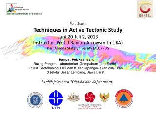 Pelatihan : Techniques in Active Tectonic Study Juni 20-Juli 2, 2013