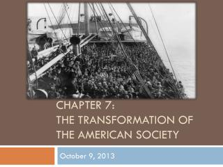 Chapter 7: The Transformation of the American Society
