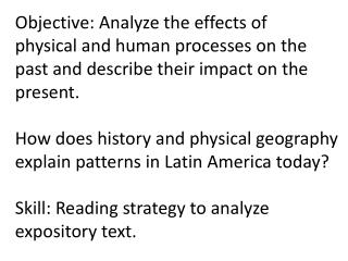 Objective: Analyze the effects of  physical and human processes on the