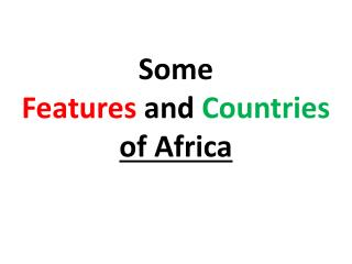Some Features  and  Countries of Africa