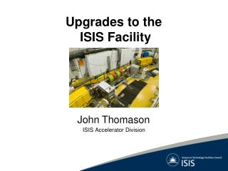 Upgrades  to the  ISIS Facility