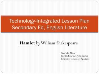 Technology-Integrated  Lesson Plan Secondary Ed, English Literature