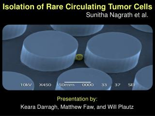 Isolation of Rare Circulating Tumor Cells