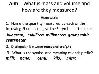 Aim : What is mass and volume and how are they measured?