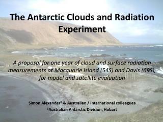 Simon Alexander 1 & Australian / International colleagues 1 Australian Antarctic Division, Hobart