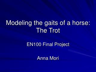 Modeling the gaits of a horse: The Trot