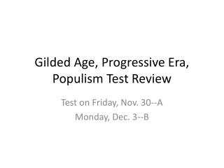 Gilded Age, Progressive Era, Populism Test Review