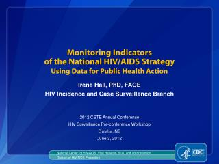 Monitoring Indicators  of the National HIV/AIDS Strategy Using Data for Public Health Action