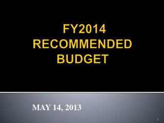 FY2014  RECOMMENDED BUDGET