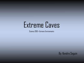 Extreme Caves