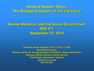 General System Theory  The Biological System of the Individual Human Behavior and the Social Environment SSS 571 Septemb