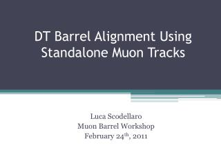 DT Barrel Alignment Using Standalone Muon Tracks