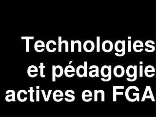 Technologies et pédagogie actives en FGA