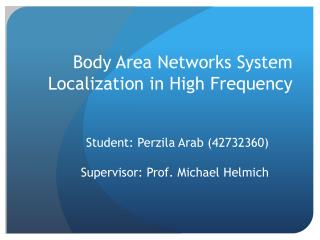 Body Area Networks System Localization in High Frequency