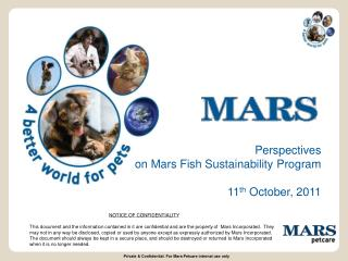 Perspectives on Mars Fish Sustainability Program 11 th  October,  2011