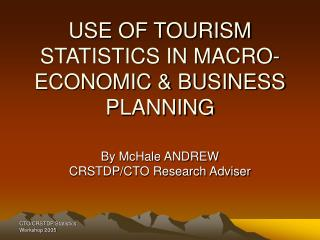 USE OF TOURISM STATISTICS IN MACRO-ECONOMIC  BUSINESS PLANNING