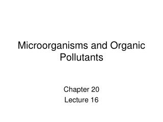 Microorganisms and Organic Pollutants