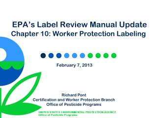 EPA's Label Review Manual Update Chapter 10: Worker Protection Labeling