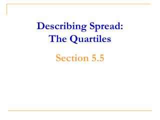 Describing Spread:  The Quartiles