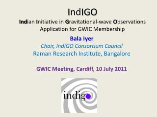 Bala Iyer Chair,  IndIGO  Consortium Council Raman Research Institute, Bangalore