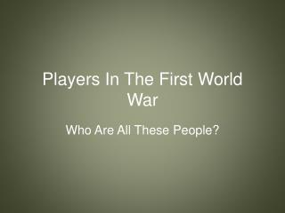 Players In The  First World War