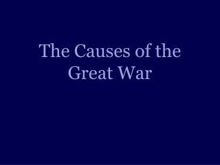 The Causes of the Great War