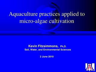 Aquaculture practices applied to  micro-algae cultivation