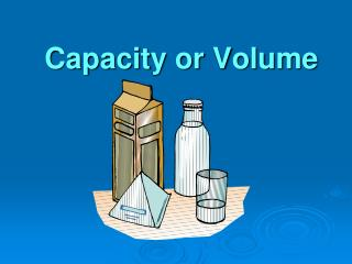 Capacity or Volume