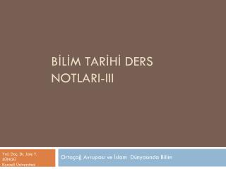Bİlİm tarİhİ  Ders  NotlarI -III