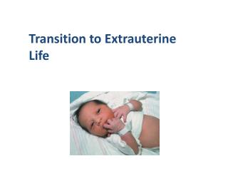 Transition to Extrauterine Life