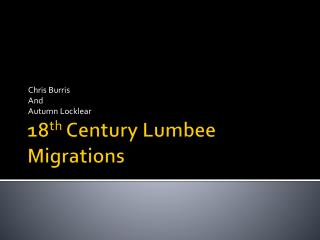 18 th  Century Lumbee Migrations