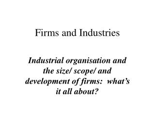 Firms and Industries