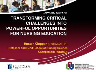 OPPORTUNITY!! TRANSFORMING CRITICAL CHALLENGES INTO POWERFUL OPPORTUNITIES FOR NURSING EDUCATION