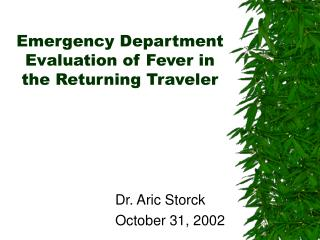 Emergency Department Evaluation of Fever in the Returning Traveler