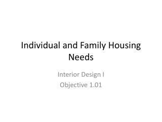 Individual and Family Housing Needs