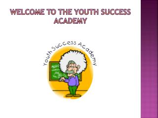 Welcome to the Youth Success Academy